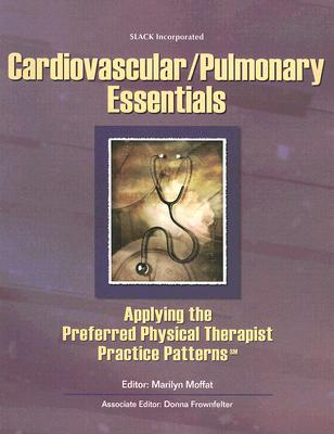 Cardiovascular/ Pulmonary Essentials By Moffat, Marilyn (EDT)/ Frownfelter, Donna (EDT)